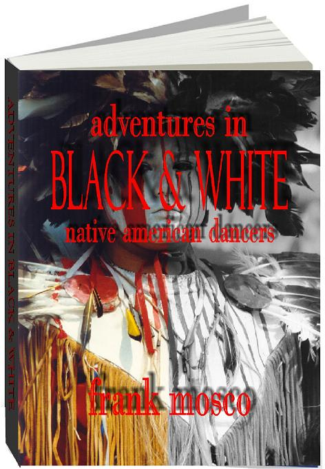 Adventures in Black & White, Native American Dancers
